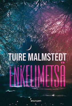Tuire, Malmstedt - Enkelimetsä, e-kirja