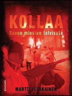 Martti, Issakainen - Kollaa - Savon miesten talvisota, ebook