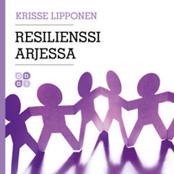 Lipponen, Krisse - Resilienssi arjessa, äänikirja