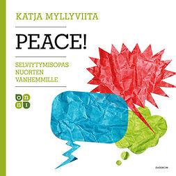 Myllyviita, Katja - Peace!: Selviytymisopas nuorten vanhemmille, äänikirja