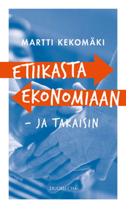 Kekomäki, Martti - Etiikasta ekonomiaan - ja takaisin, e-kirja