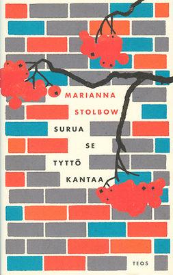 Stolbow, Marianna - Surua se tyttö kantaa, e-bok