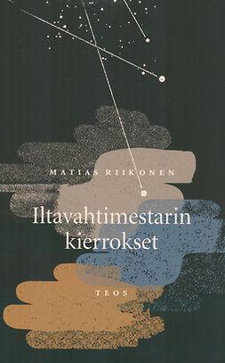 Riikonen, Matias - Iltavahtimestarin kierrokset, ebook