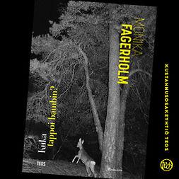 Fagerholm, Monika - Kuka tappoi bambin?, audiobook