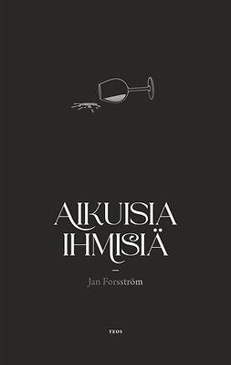 Forsström, Jan - Aikuisia ihmisiä, ebook