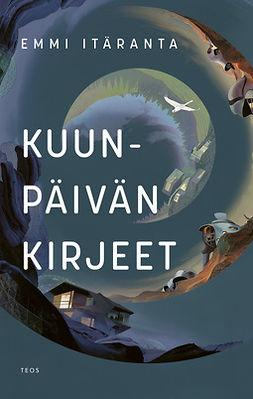 Itäranta, Emmi - Kuunpäivän kirjeet, ebook