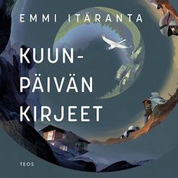 Itäranta, Emmi - Kuunpäivän kirjeet, äänikirja