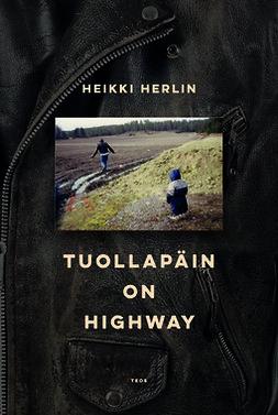 Herlin, Heikki - Tuollapäin on highway, e-kirja