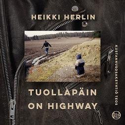 Herlin, Heikki - Tuollapäin on highway, audiobook