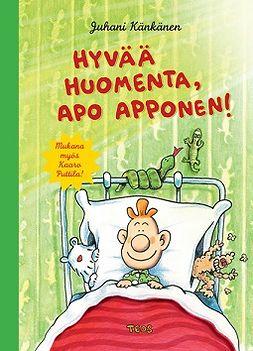 Känkänen, Juhani - Hyvää huomenta, Apo apponen, e-kirja