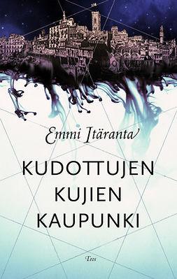 Itäranta, Emmi - Kudottujen kujien kaupunki, e-kirja