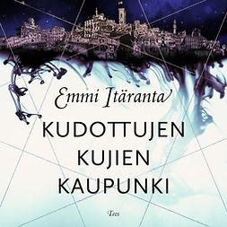 Itäranta, Emmi - Kudottujen kujien kaupunki, äänikirja