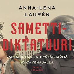 Laurén, Anna-Lena - Samettidiktatuuri, audiobook
