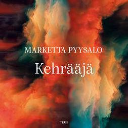 Pyysaalo, Marketta - Kehrääjä, audiobook