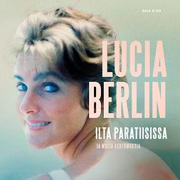 Berlin, Lucia - Ilta paratiisissa, äänikirja