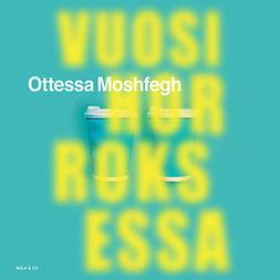 Moshfegh, Ottessa - Vuosi horroksessa, audiobook