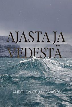 Magnason, Andri Snær - Ajasta ja vedestä, ebook