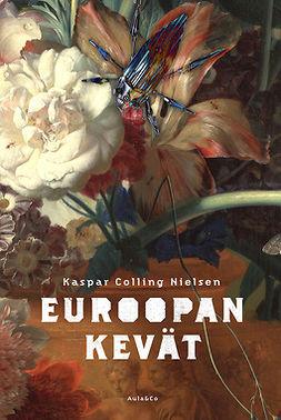 Nielsen, Kaspar Colling - Euroopan kevät, ebook