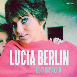 Berlin, Lucia - Kotiinpaluu – muistoja ja kirjeitä, äänikirja
