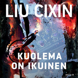 Cixin, Liu - Kuolema on ikuinen, audiobook