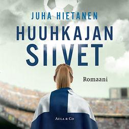 Hietanen, Juha - Huuhkajan siivet, äänikirja