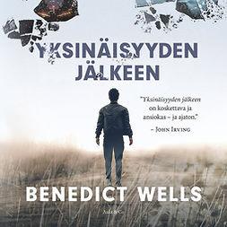 Wells, Benedict - Yksinäisyyden jälkeen, äänikirja