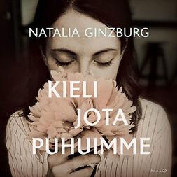 Ginzburg, Natalia - Kieli jota puhuimme, äänikirja
