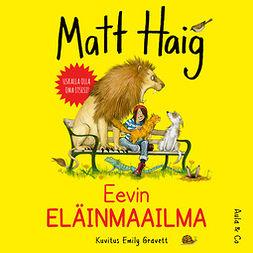 Haig, Matt - Eevin eläinmaailma, äänikirja