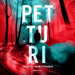 Miettinen, Risto - Petturi, äänikirja
