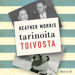 Morris, Heather - Tarinoita toivosta, äänikirja