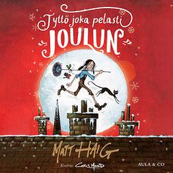 Haig, Matt - Tyttö joka pelasti joulun, äänikirja