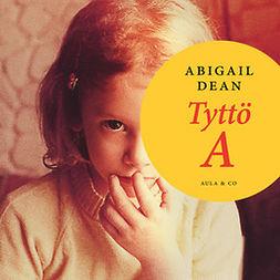 Dean, Abigail - Tyttö A, äänikirja