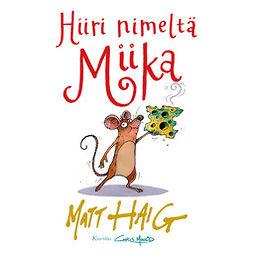 Haig, Matt - Hiiri nimeltä Miika, äänikirja