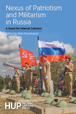 Pynnöniemi, Katri - Nexus of Patriotism and Militarism in Russia: A Quest for Internal Cohesion, e-bok
