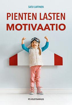 Laitinen, Satu - Pienten lasten motivaatio, e-kirja