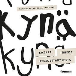 Haimelin, Mirjami - Kynä - Kaikki tärkeä kirjoittamisesta, äänikirja
