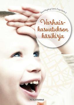Hujala, Eeva - Varhaiskasvatuksen käsikirja, ebook
