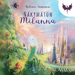 Immonen, Helena - Näkymätön Milanna, äänikirja