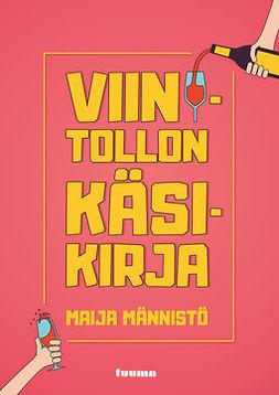 Männistö, Maija - Viinitollon käsikirja, e-kirja