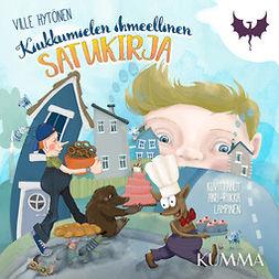 Hytönen, Ville - Kiukkumielen ihmeellinen satukirja, audiobook