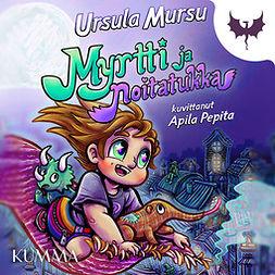 Mursu, Ursula - Myrtti ja noitatukka, audiobook