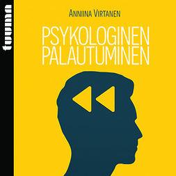Virtanen, Anniina - Psykologinen palautuminen, audiobook