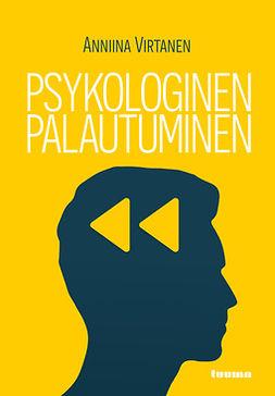 Virtanen, Anniina - Psykologinen palautuminen, ebook