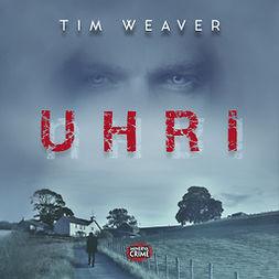 Weaver, Tim - Uhri, äänikirja