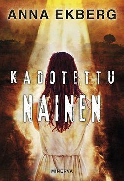 Ekberg, Anna - Kadotettu nainen, e-bok