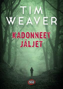 Weaver, Tim - Kadonneet jäljet, e-bok
