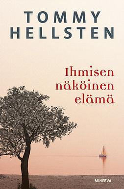 Hellsten, Tommy - Ihmisen näköinen elämä, ebook