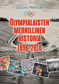 Wernicke, Luciano - Olympialaisten merkillinen historia: 1896-2016, e-kirja