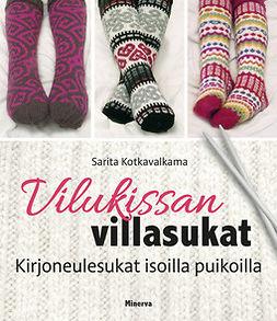 Kotkavalkama, Sarita - Vilukissan villasukat: Kirjoneulesukat isoilla puikoilla, ebook