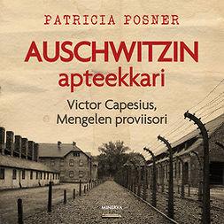 Posner, Patricia - Auschwitzin apteekkari: Victor Capesius, Mengelen proviisori, äänikirja